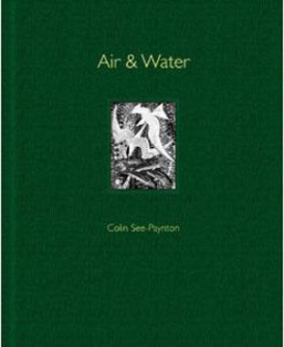 Air & Water: Colin See-Paynton: Fish and Fowl Engravings (Hard Back Book)